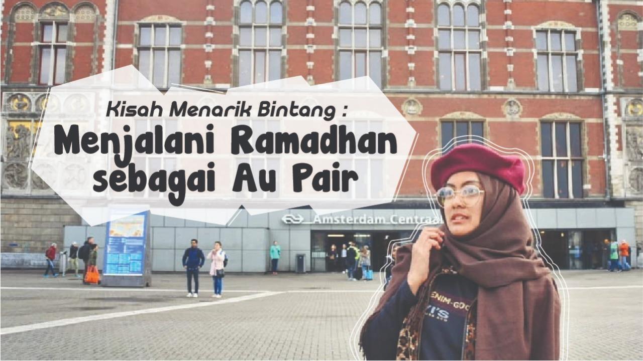 Kisah Menarik Bintang, Menjalani Ramadhan sebagai Au Pair